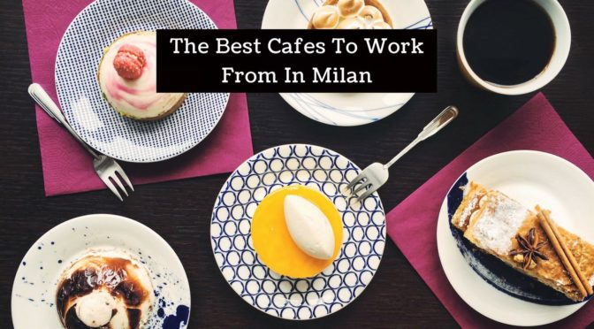 The Best Cafes To Work From In Milan