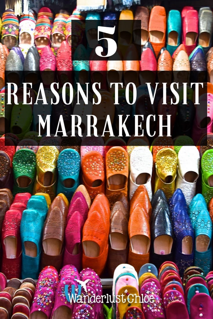 5 Reasons To Visit Marrakech