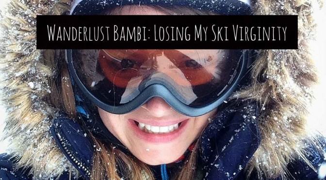 Wanderlust Bambi: Losing My Ski Virginity with Mark Warner