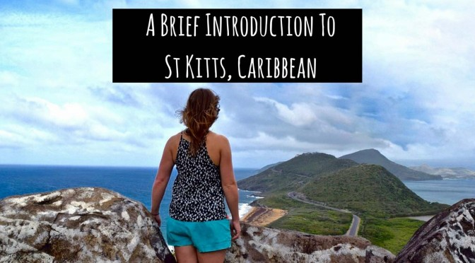 A Brief Introduction To St Kitts, Caribbean