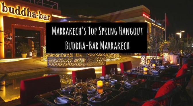 Marrakech's Top Spring Hangout: Buddha-Bar Marrakech