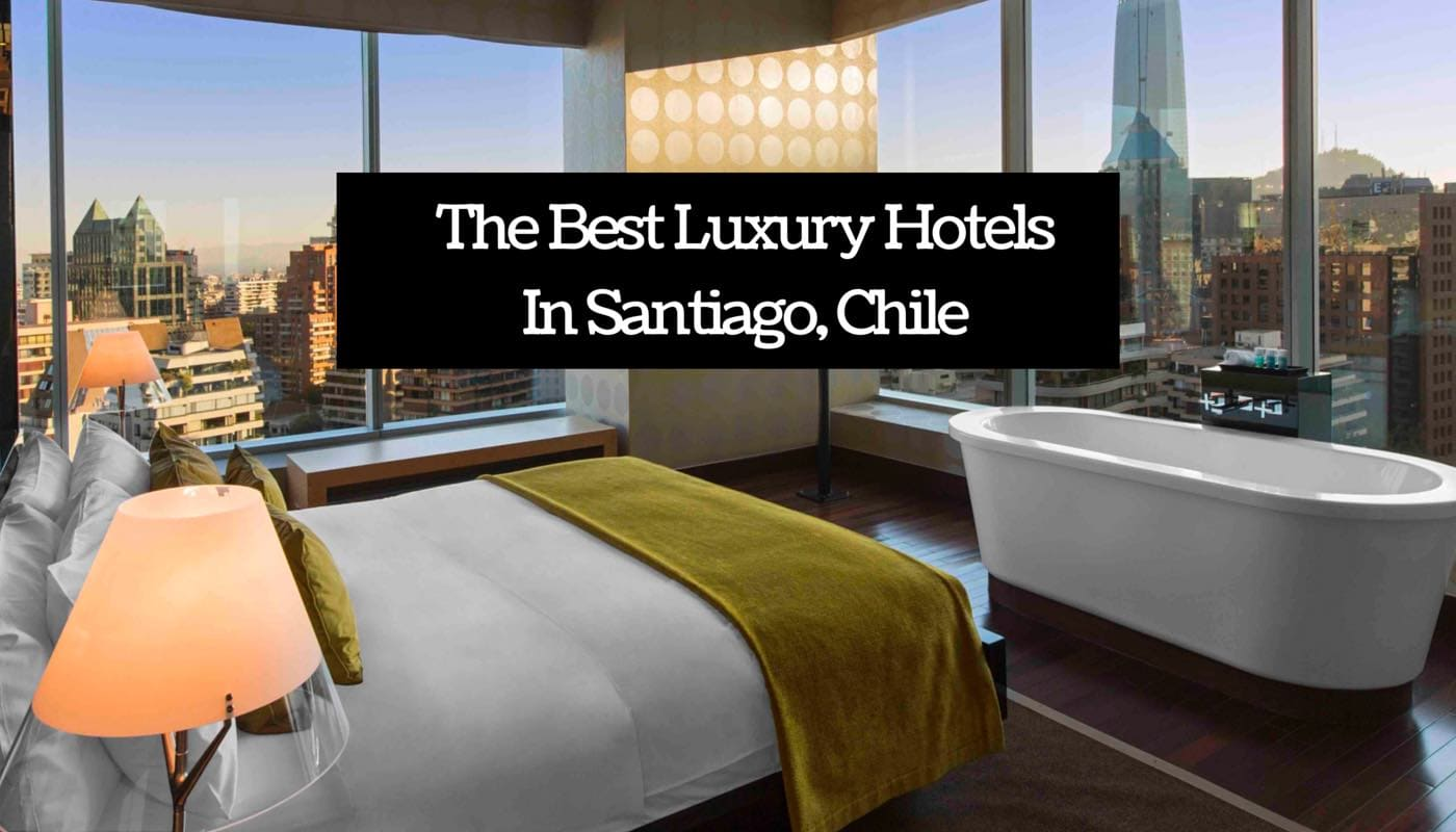 Best Luxury Hotels In Santiago Chile