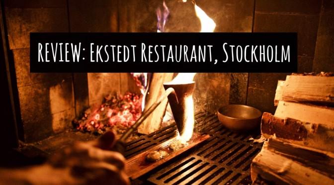 REVIEW: Ekstedt Restaurant, Stockholm, Sweden