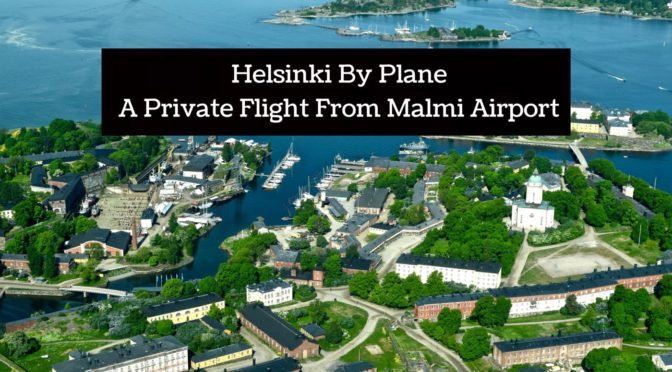 Helsinki By Plane: A Private Flight From Malmi Airport