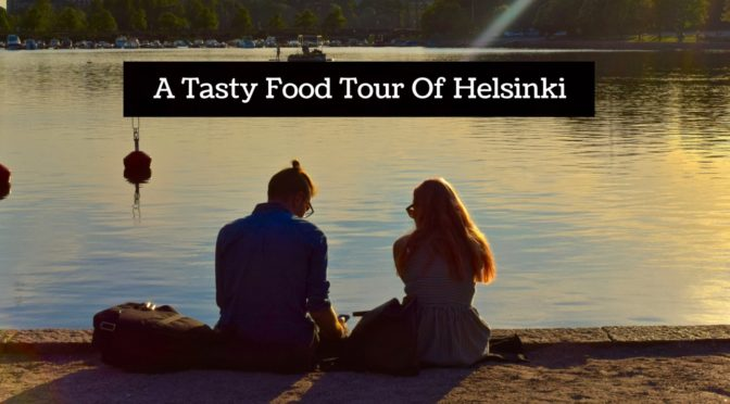 A Tasty Food Tour Of Helsinki with Heather's Helsinki
