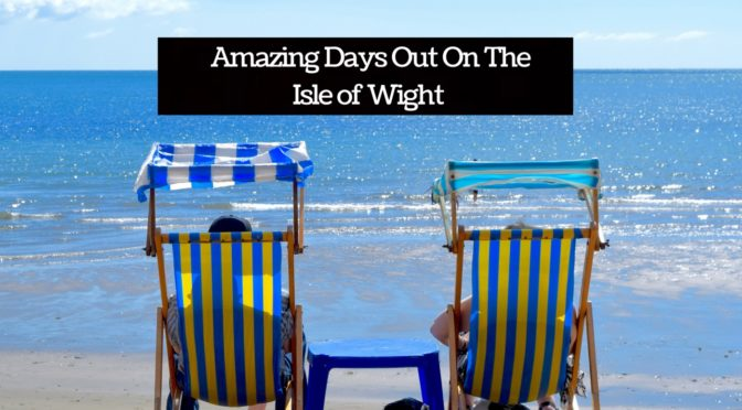 Amazing Days Out On The Isle of Wight