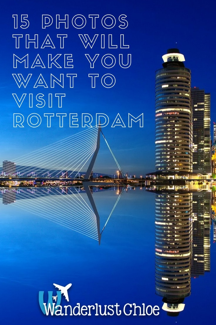 15 Photos That Will Make You Want To Visit Rotterdam