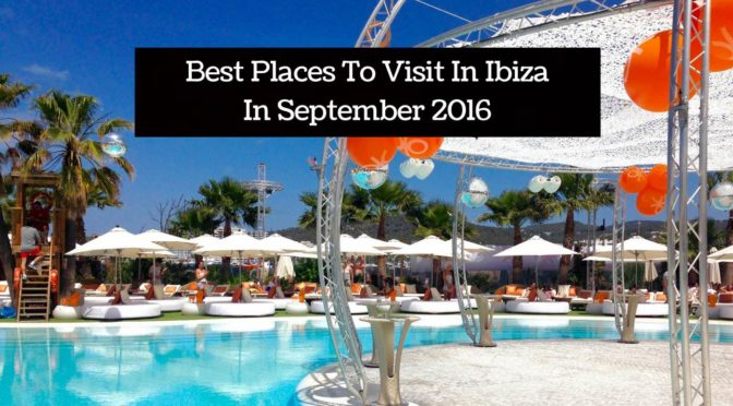 Best Places To Visit In Ibiza In September 2016
