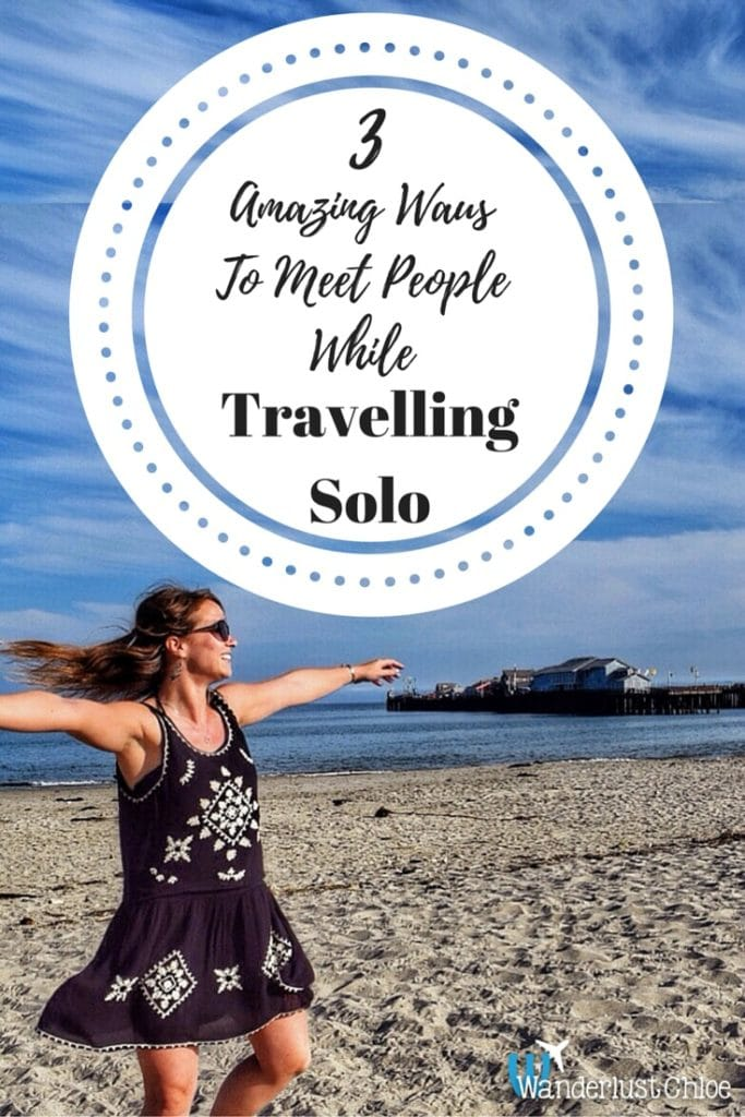 3 Amazing Ways To Meet People While Travelling Solo (PIN)