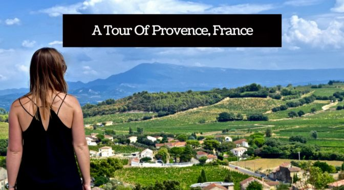 A Tour Of Provence, France