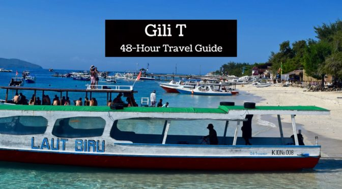 Gili T: 48 Hour Travel Guide
