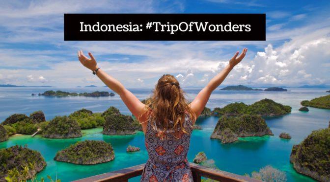 Indonesia: #TripOfWonders