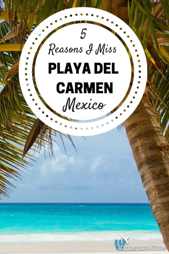 5 Reasons I Miss Playa Del Carmen