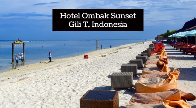 REVIEW: Hotel Ombak Sunset, Gili T, Indonesia