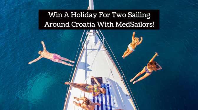 Win A Holiday For Two Sailing Around Croatia With MedSailors!