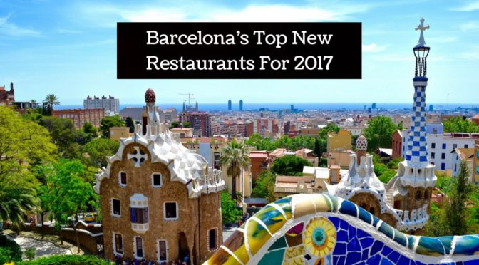 Barcelona's Top New Restaurants For 2017