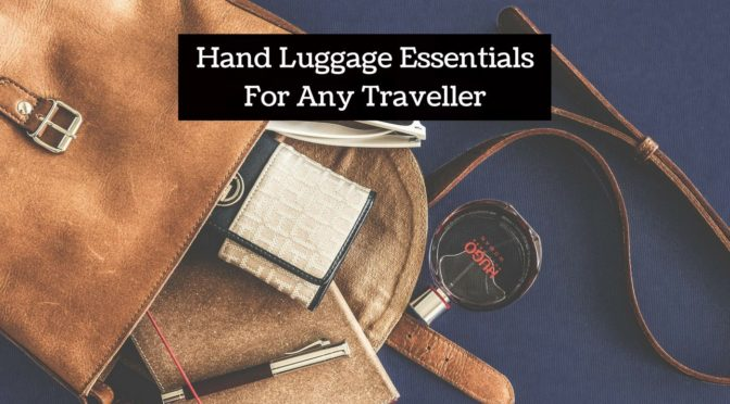 Stop Overpacking! Hand Luggage Essentials For Any Traveller