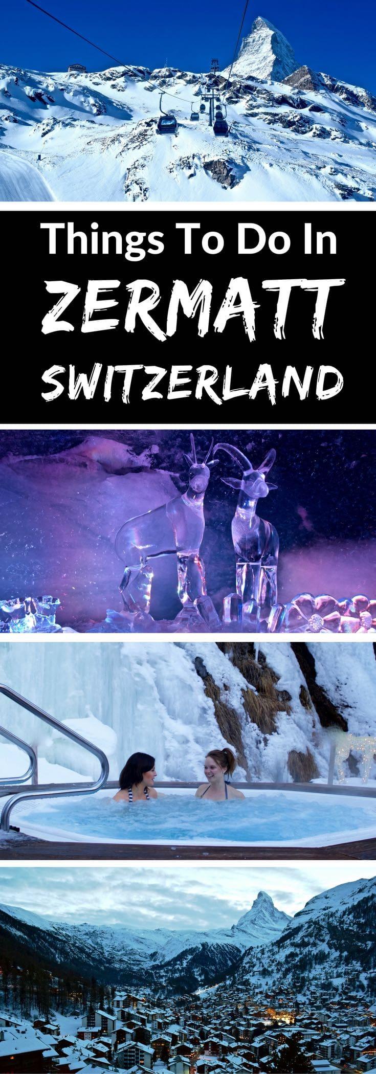 Top Things To Do In Zermatt Switzerland