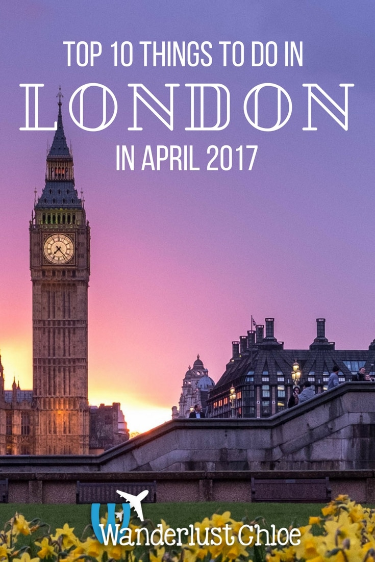 Top 10 Things To Do In London In April 2017