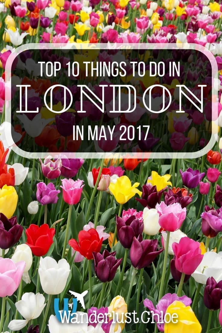 Top 10 Things To Do In London In May 2017