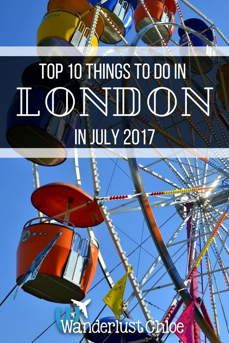 Top 10 Things To Do In London In July 2017