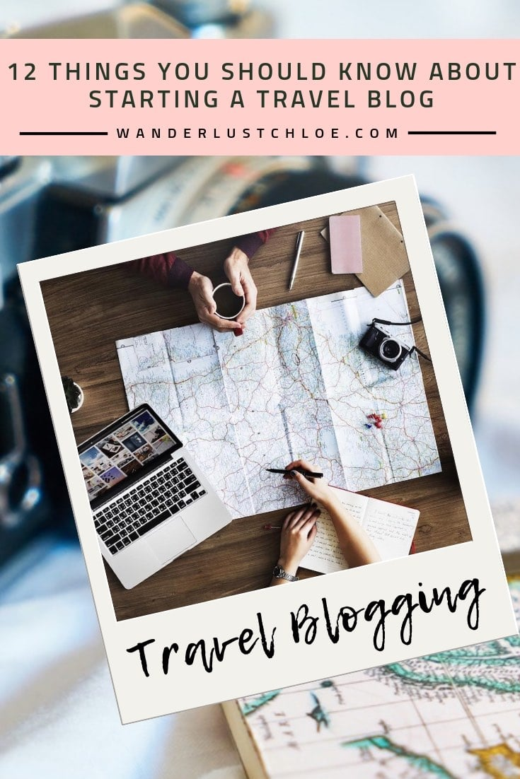 12 Things You Should Know About Starting A Travel Blog