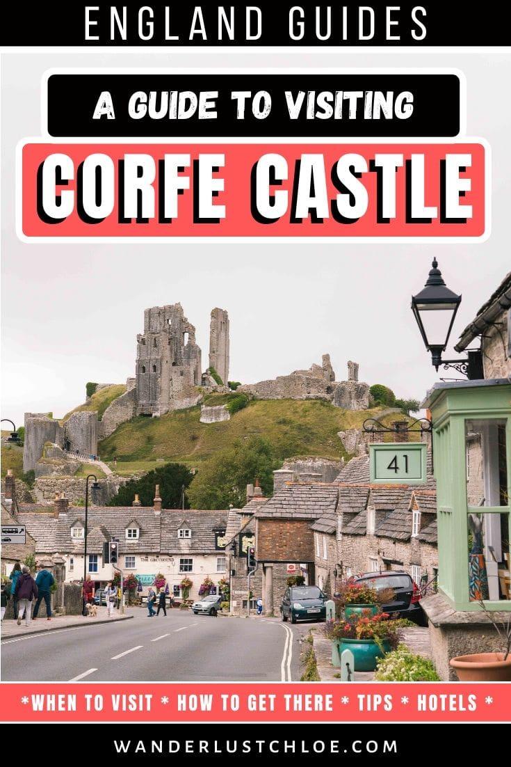 A Guide To Visiting Corfe Castle, Dorset